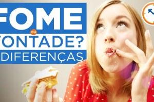 FOME OU VONTADE DE COMER? 5 DIFERENÇAS FÁCEIS DE DESCOBRIR | Saúde na Rotina