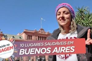 [TRAILER] 10 Lugares Saudáveis Para Conhecer em Buenos Aires | Saúde na Viagem #1