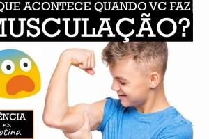 CRIANÇA E ADOLESCENTE: O QUE ACONTECE NO SEU CORPO QUANDO VOCÊ FAZ MUSCULAÇÃO | Ciência na Rotina #5